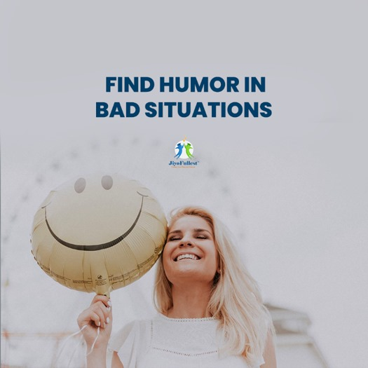 Find humor in bad situations