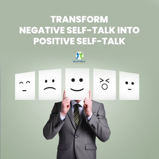 Transform negative self-talk into positive self-talk