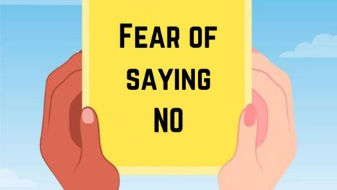 Fear Of Saying No