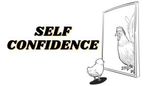 Self confidence low? | Things you to need to overcomes