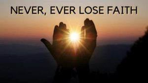 never lose faith