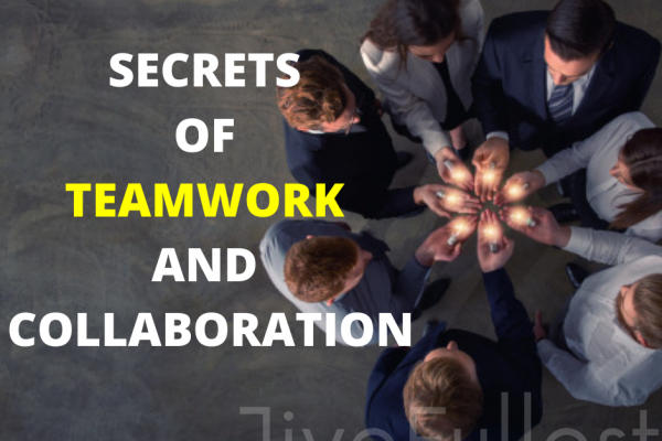 Secrets of teamwork and collaboration
