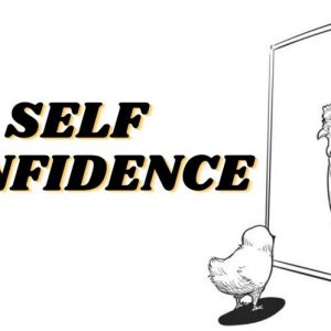 SELF-CONFIDENCE LOW? | THINGS YOU NEED TO OVERCOME